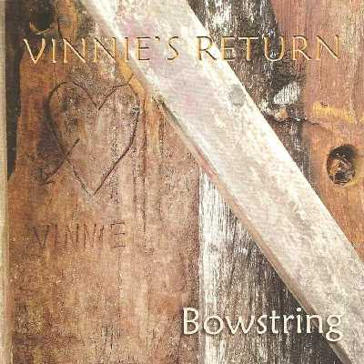 Bowstring Vinnies Return album